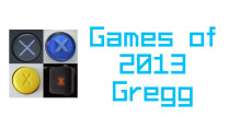 My Games of 2013 – Gregg
